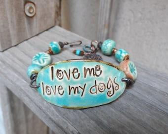 Love Me Love My Dogs...Cuff Bracelet