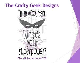 I'm An Accountant What's Your Superpower SVG File