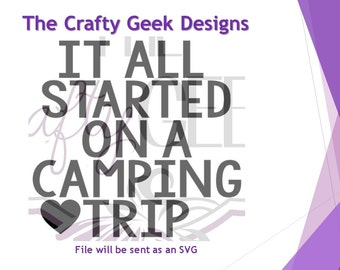It All Started On A Camping Trip SVG File