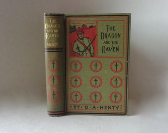 Antique Book DRAGON and the RAVEN by G A Henty Geo M Hill Days of King Alfred Undated Art Deco Illustrated Hardcover Decorative Adventure