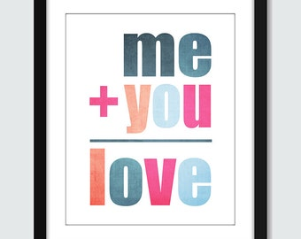 Me (plus) You (Equals) Love Wall Art - 8x10 Custom Wedding Anniversary Engagement Wall Print Poster
