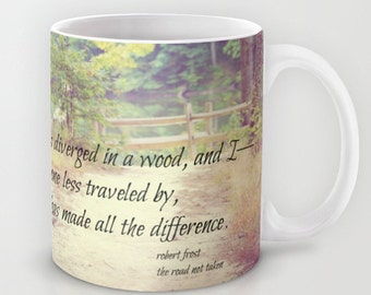 Poetry mug Poem coffee Poet tea cup Robert Frost quote Road less traveled nature typography Drinkware Made all difference Two roads diverged