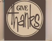 Beautiful 8x8 wooden board sign with vinyl Lettering...Give thanks
