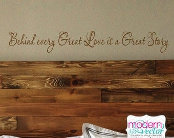 Notebook Movie Quote Behind every Great Love is a Great Story Vinyl Wall Quote Decal Romantic Quote Couples Anniversary Marriage Wedding