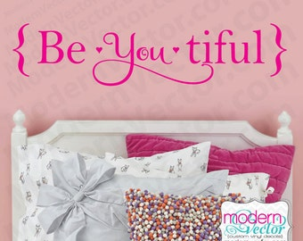 BE YOU TIFUL Quote Vinyl Wall Decal Lettering Nursery Bedroom Beautiful Sticker Lettering Design Decor