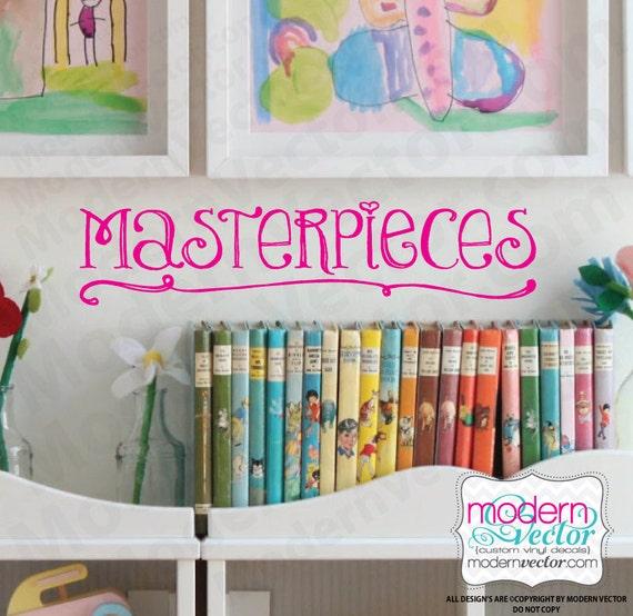 MASTERPIECES Quote Vinyl Wall Decal children Kids Playroom Art room School