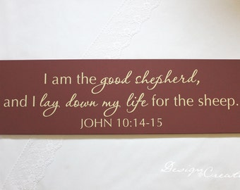 Bible verse, scripture sign - I am the good shepard and I lay down my life for the sheep John 10:14-15 - Wood Sign, custom sign