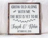 Grow old along with me the best is yet to be personalized wood sign - Customizable name & date