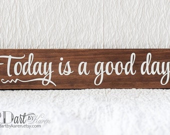 today is a good day Wood Sign - Inspirational Wood Sign - Inspirational Saying - 3.5 x 16 Shelf Sitter - Ready to ship