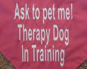 Ask to Pet Me:  Therapy Dog in Training Bandana
