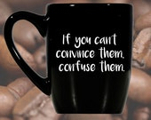 Monochrome Coffee Mug - If you can't convince them, confuse them ~ gifts for teachers, women, her, office boss idea, secret santa