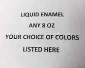 Dry Form LIQUID ENAMELS - Your Choice - 8 oz Dry Powder Form Liquid Enamel