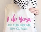 I Do Yoga Tote Bag