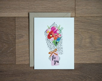 Just because greeting card - for you - congrats - floral card - bouquet