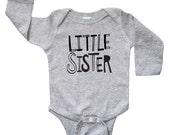 Little Sister Baby Shirt - Long Sleeve Baby Girl One Piece Bodysuit - Hipster Bodysuit - Children Sister Clothing