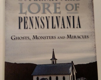 Paper Back book Super Natural Lore of Pennsylvania Ghosts,Monsters, and Miracles
