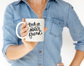 Rock On Sister Friend Black and White Hand Lettered Coffee Mug