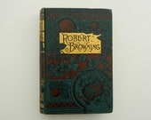 Selections from the Poetical Works of Robert Browning. gorgeous antique book from 1884.