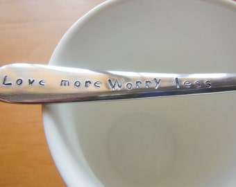 Love More Worry Less Hand Stamped Teaspoon