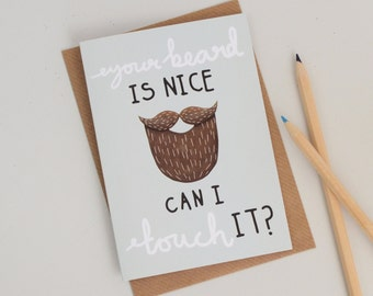 SALE Beard Birthday Card, Your Beard Is Nice Can I Touch It, Anniversary Card, Romantic Beard Card, Cards for Men, Valentines Cards