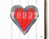 Wooden Art Sign Planked - (My Heart Is) Yours - Wall Decor Typography Wall Art