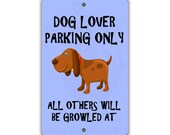 Dog Lover Parking Indoor/Outdoor Aluminum No Rust No Fade Sign