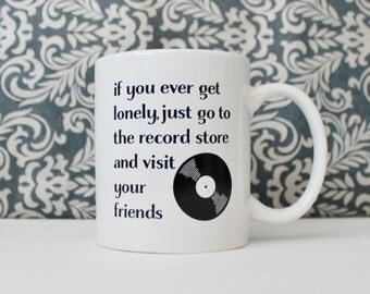 SALE If you ever get lonely, go to the Record Store and Visit Your Friends - Almost Famous - coffee cup, mug - Ready to Ship