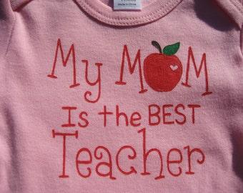 My Mom is the Best Teacher, Apple Onesie,My Mom is the Best Teacher Ever,Your Choice of Colors,For Boy or Girl,Baby Shower Gift For Teacher