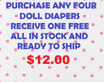 BUY  4 DIAPERS #1 2 3  and get 1 FREE  my choice fits bitty baby baby alive baby all gone sips cuddles get better bailey american doll
