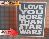 I love you more than Star Wars - Gray Card with White lettering - Star Wars Inspired- blank inside