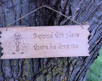 Beyond this place is a cute little dragon, dragon wall hanging, dragon plaque, cute dragon, Beyond this place there be dragons, wood burned