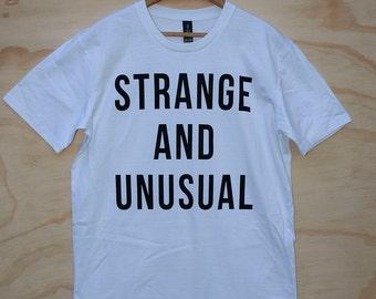 Hand Screen Printed Strange and Unusual Unisex T-Shirt - White