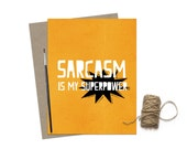 Typography Greeting Card Sarcasm is My Superpower Art Card Mustard Yellow Funny
