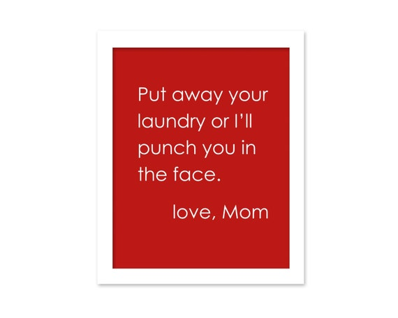 Funny Laundry Sign Funny Mothers Day Gift Funny Laundry Room Sign Put Away Your Laundry Mothers Day Mom Punch You in the Face Gift for Mom