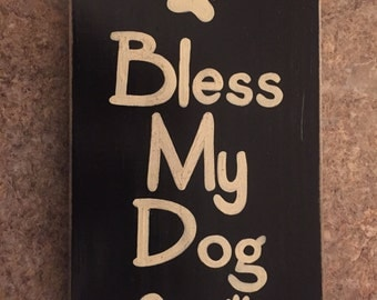 Bless My Dog Sign Plaque Wooden Hand Painted You Pick Color Heart Pawprint Pet Memorial
