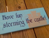 Have fun storming the castle! - Princess Bride Quote - Wooden Sign