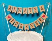 Wedding Cake Topper Banner, Always & Forever Garland, Anniversary Decor, Vow Renewal Decoration