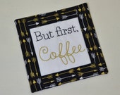 But First Coffee Coaster - Gold Arrows Mug Rug - Coffee Lover Gift - Home Decor - Hand Embroidery - Teacher Thank You Gift