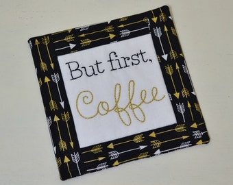 Coffee Lover Gift - But First Coffee Coaster - Gold White Arrows Mug Rug - Teacher Thank You Gift - Hand Embroidery - Home Decor