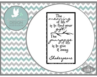 Shakespeare The Meaning of life is to find your giftl LL128 A - SVG - Cut File - ai, eps,svg(Cricut), dxf(for Silhouette users), jpg, png