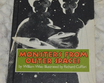 Monsters From Outer Space? by William Wise Vintage 1978 Weekly Reader Book
