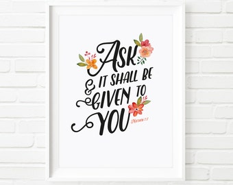 Ask and it shall be given to you, Printable art Bible verse art, christian art, christian print, floral print, inspiring art, Matthew 7