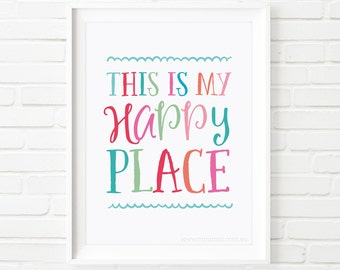 Printable quotes, This is my happy place, Printable Art, nursery wall art, kids printable, kids print, inspirational print, quote prints