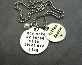 You make me happy when skies are gray, Personalized hand stamped stainless steel necklace, mothers necklace, grandmother gift