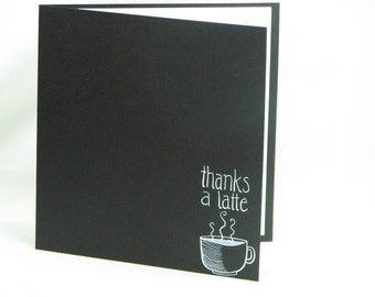 Chalkboard Art Handwritten Coffee Thanks a Latte Greeting Card