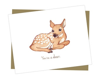 "Baby Fawn ""You're a Deer"" Card / Blank Inside / Valentine Card / Nature Art / Greeting Card"