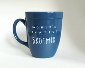 World's Okayest Brother, Under 25, Gift for Him, Funny Quote Coffee Tea Mug, 12 oz Blue, Dishwasher Safe