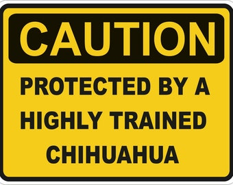 Caution Protected by a Chihuahua Warning Sticker for Laptop Book Fridge Guitar Motorcycle Helmet ToolBox Door PC Boat