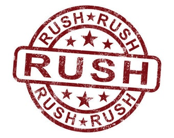 RUSH MY ORDER - process pack and drop for shipment within 48 hours