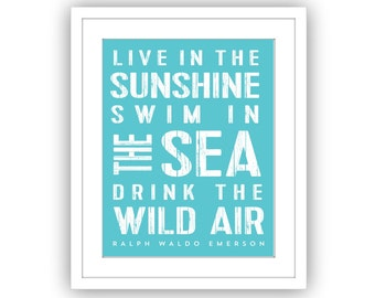 Live in the Sunshine Swim in the Sea, Ralph Waldo Emerson Inspirational Quote, Nautical, Beach Decor, Wall Art, Typography print
